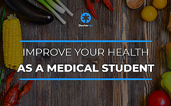 10 Tips on How to Improve your Health as a Medical Student